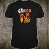 God is all powerful Jeremiah 32 17 shirt