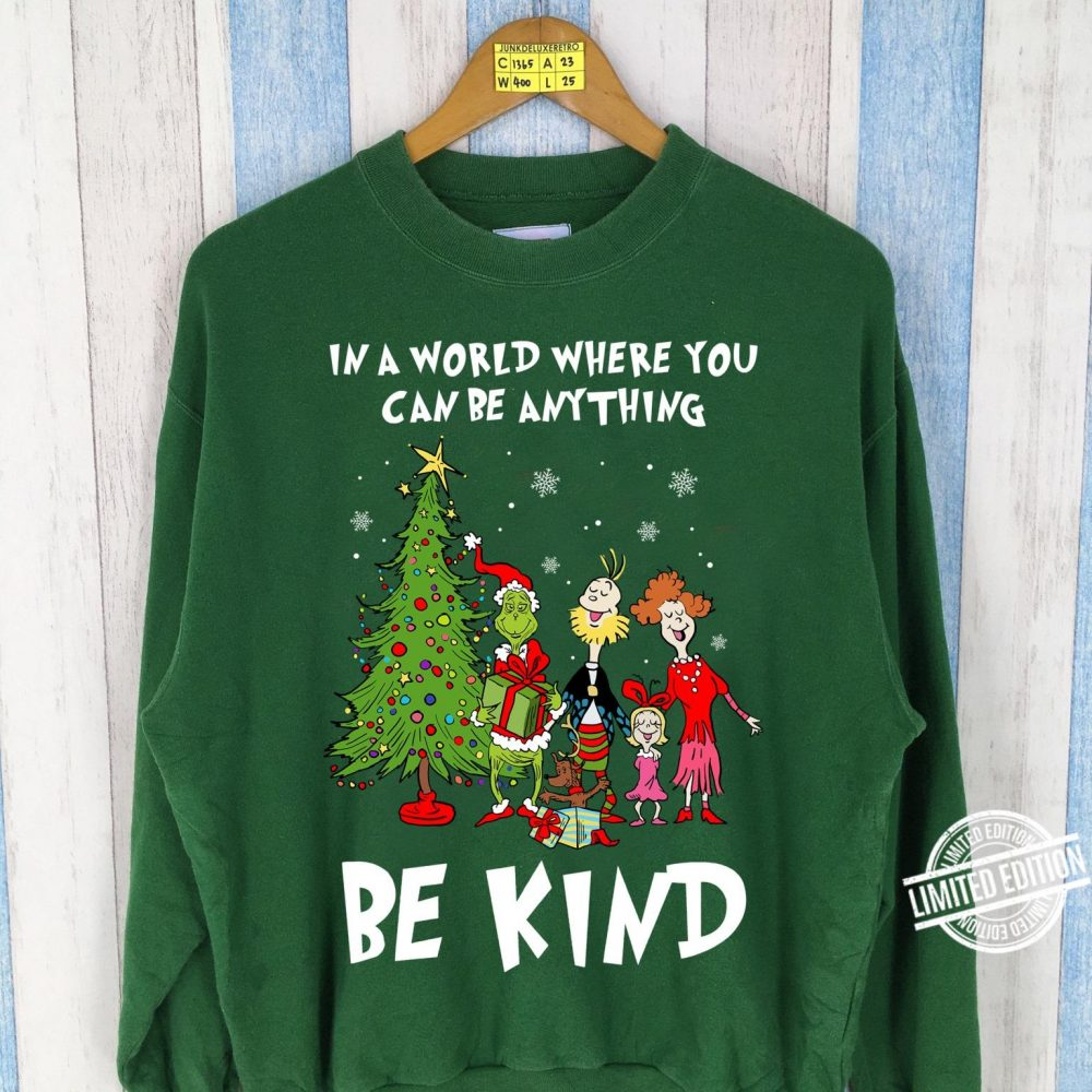 Grinch In A World Where You Can Be Anything Be Kind Shirt