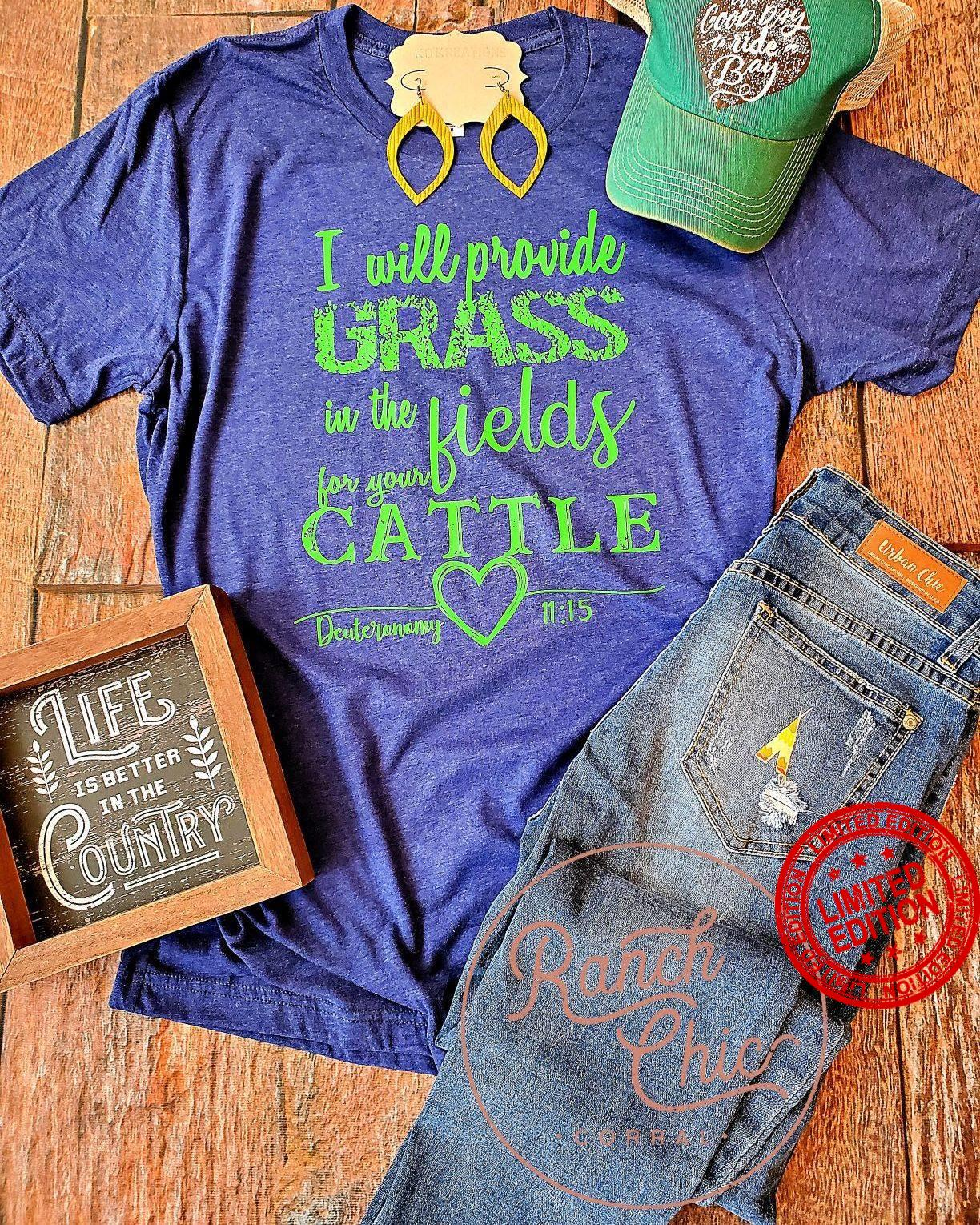 I Will Provide Grass In The Fields For Your Cattle Shirt