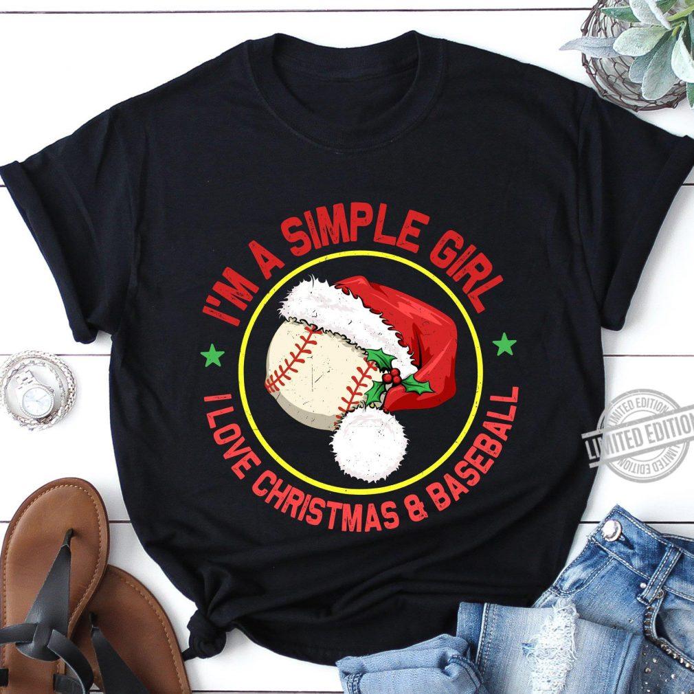 I'm A Simple Girl I Love Christmas & Baseball Santa Shirt