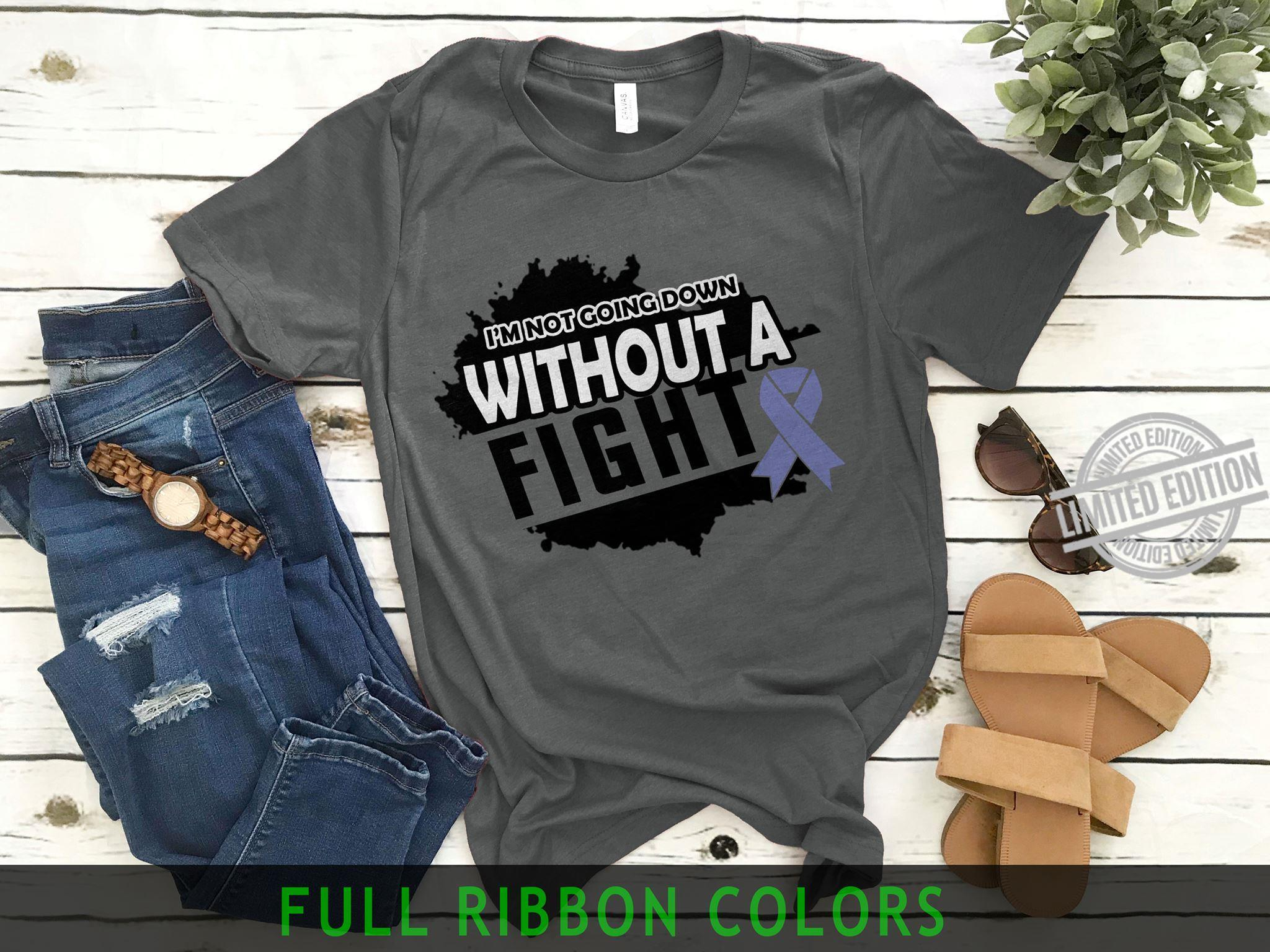 I'm Not Going Down Without A Fight Shirt