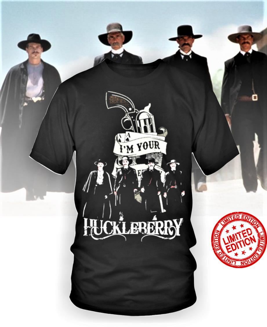 I'm Your Huckleberry Shirt