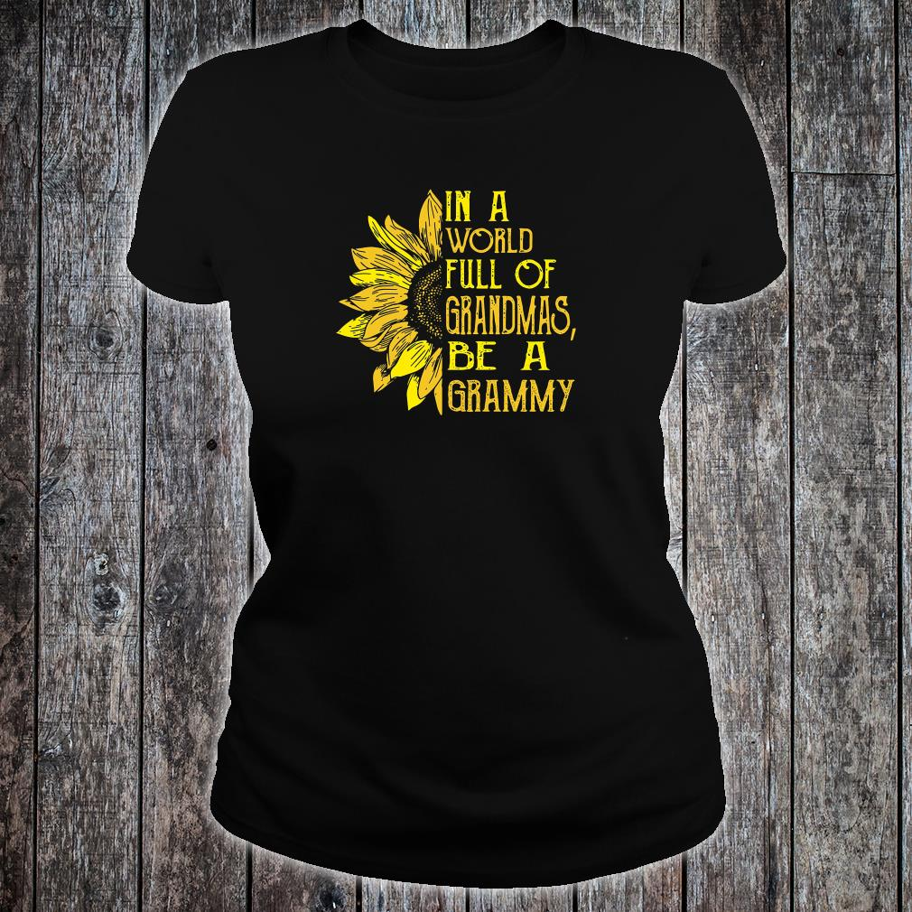 In a world full of grandmas be a grammy sunflower shirt ladies tee