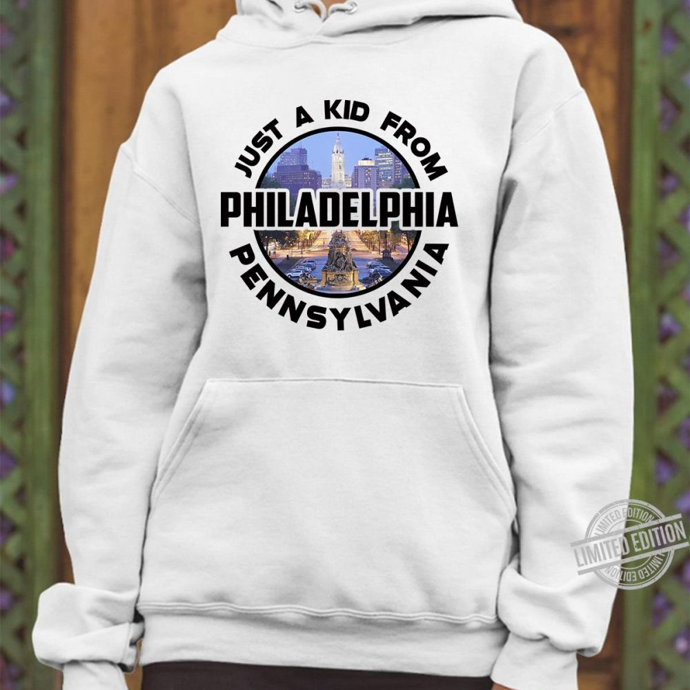 Just A Kid From Philadelphia Pennsylvania Shirt