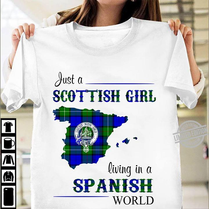 Just A Scottish Girl Living In A Spanish World Shirt