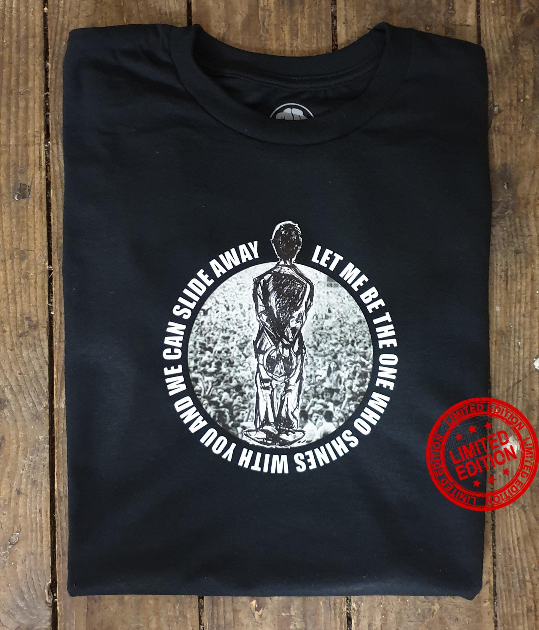 Let Me Be The One Who Shines With You And We Can Slide Away Shirt