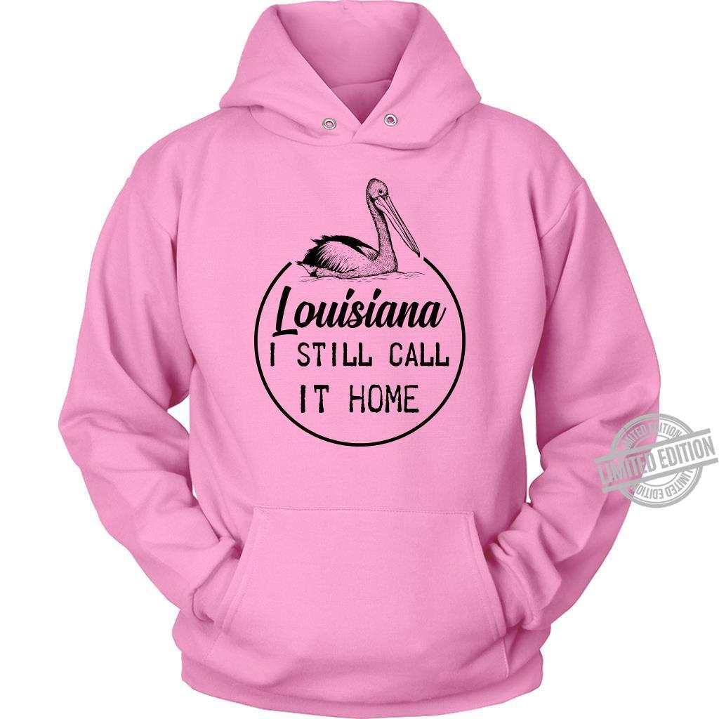 Louisiana I Still Call It Home Shirt