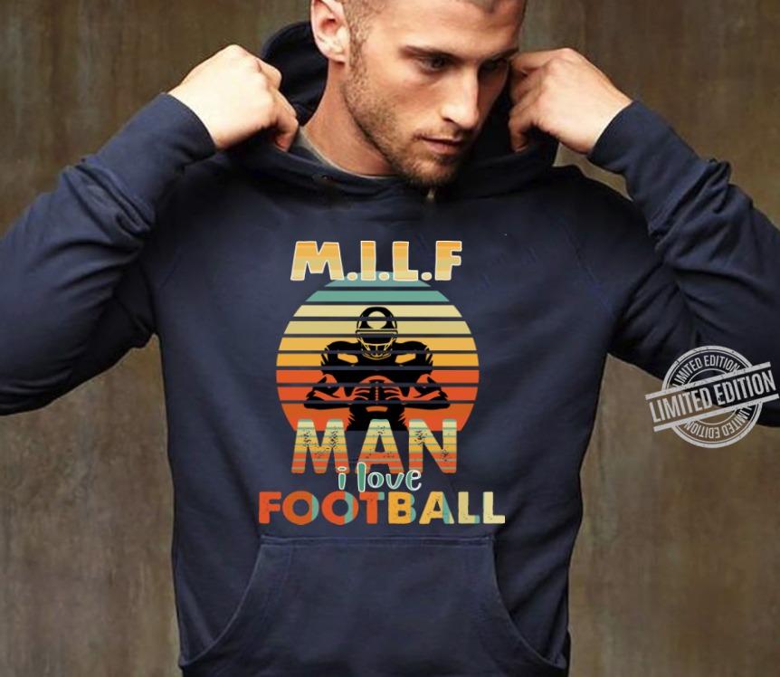 MILF Man I Love Football Shirt