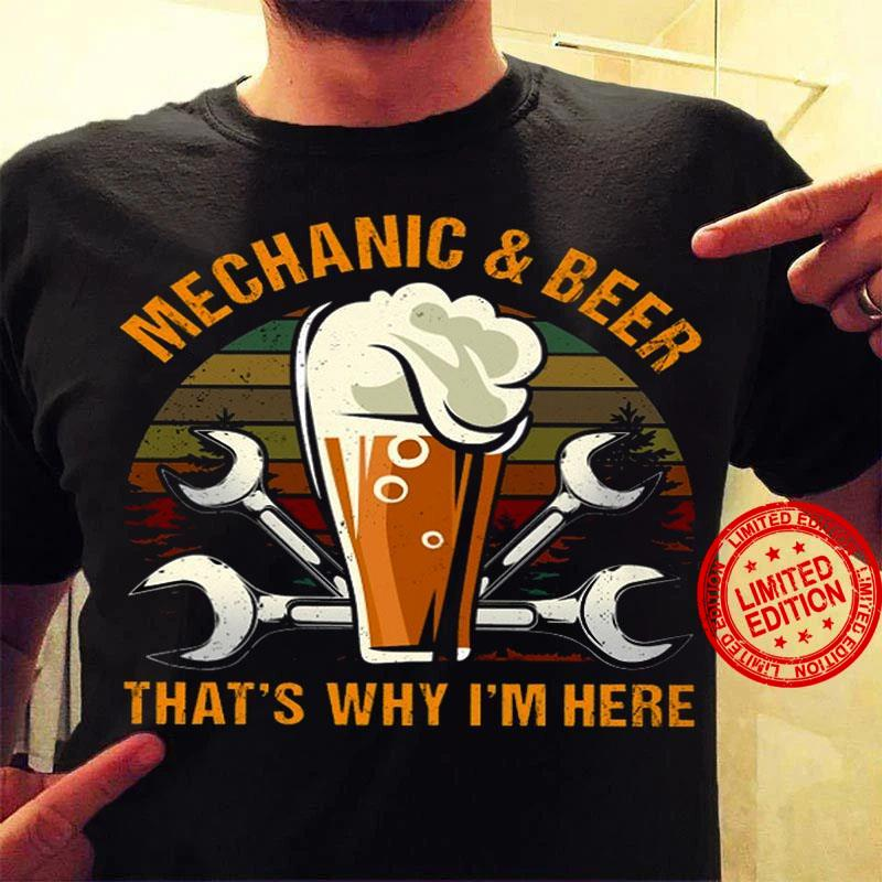 Mechanic Beer That's Why I'm Here Shirt