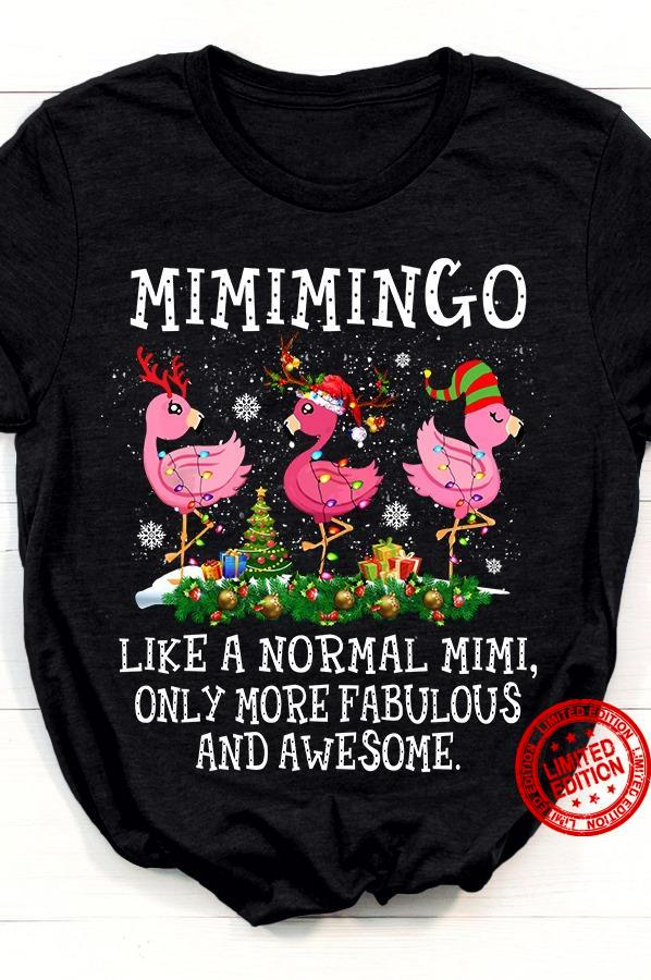 Mimi Mongo Like A Normal Mimi Only More Fabulous And Awesome Shirt