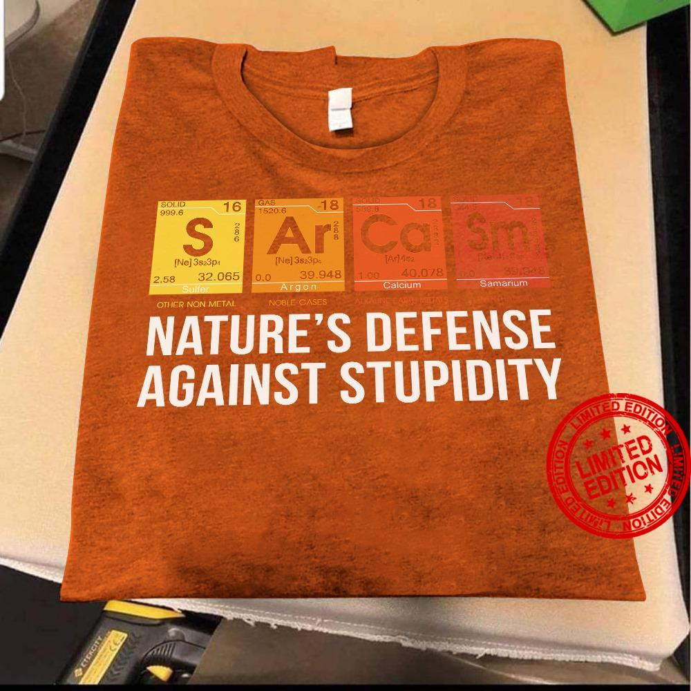 Nature's Defense Against Stupidity Shirt