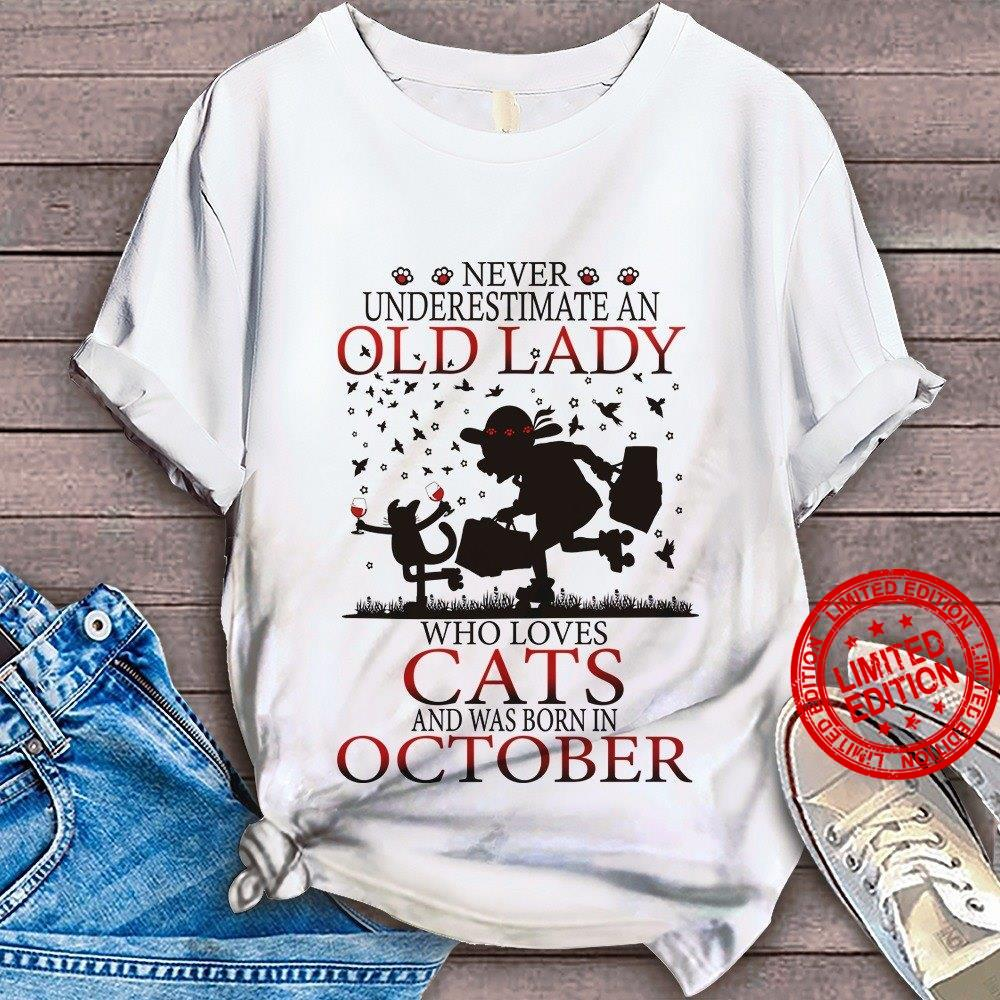 Never Underestimate An Old Lady Who Loves Cats And Was Born Us October Shirt