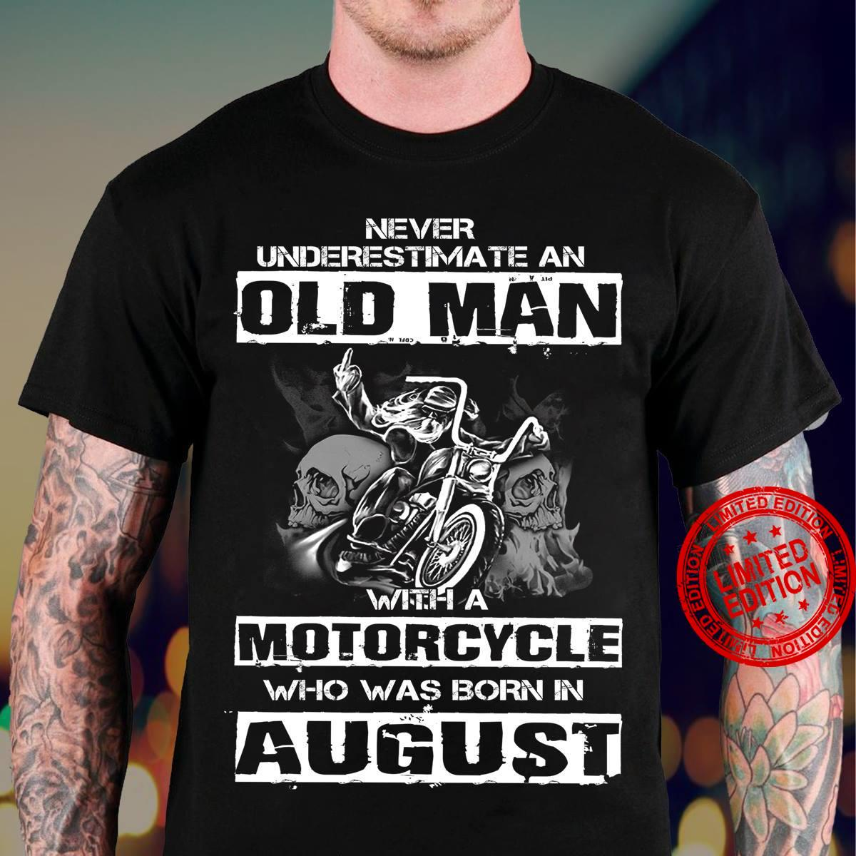 Never Underestimate An Old Man With A Motorcycle Who Was Born In August Shirt