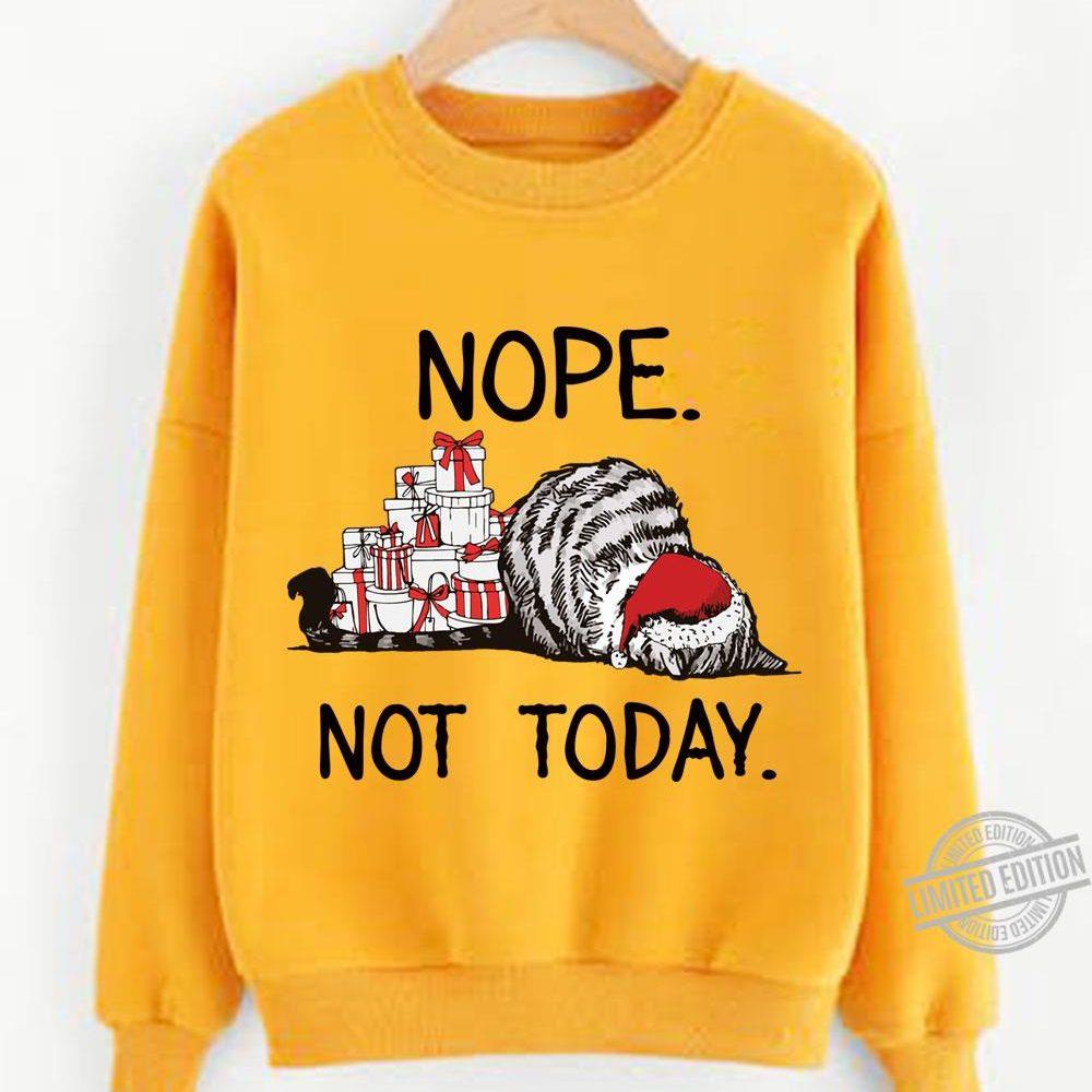 Nope Not Today Cat Christmas Shirt