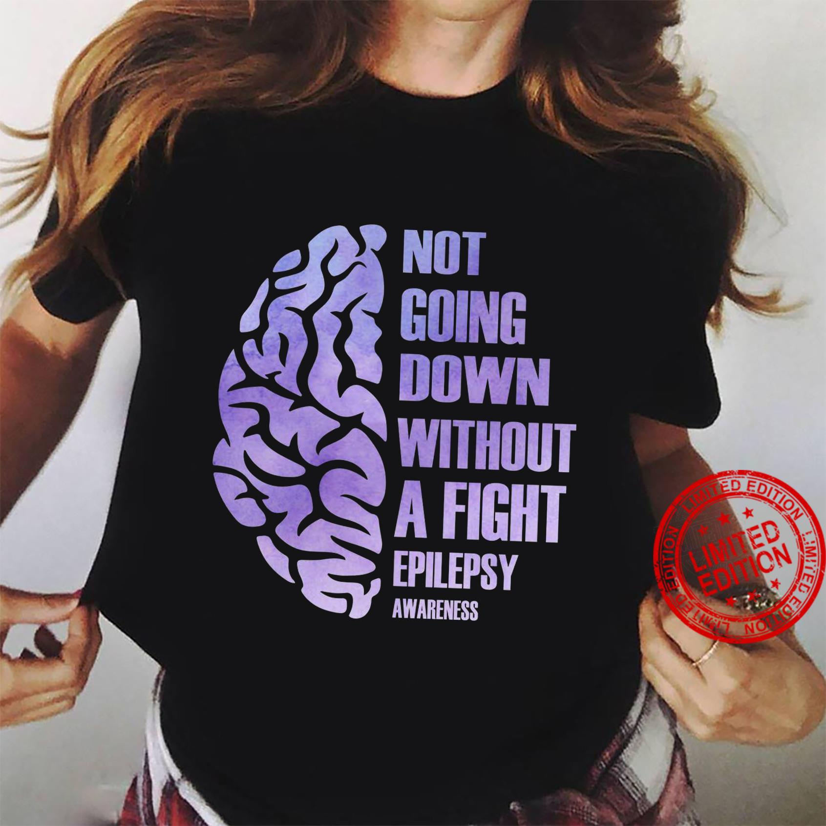 Not Going Down Without A Fight Epilepsy Shirt ladies tee