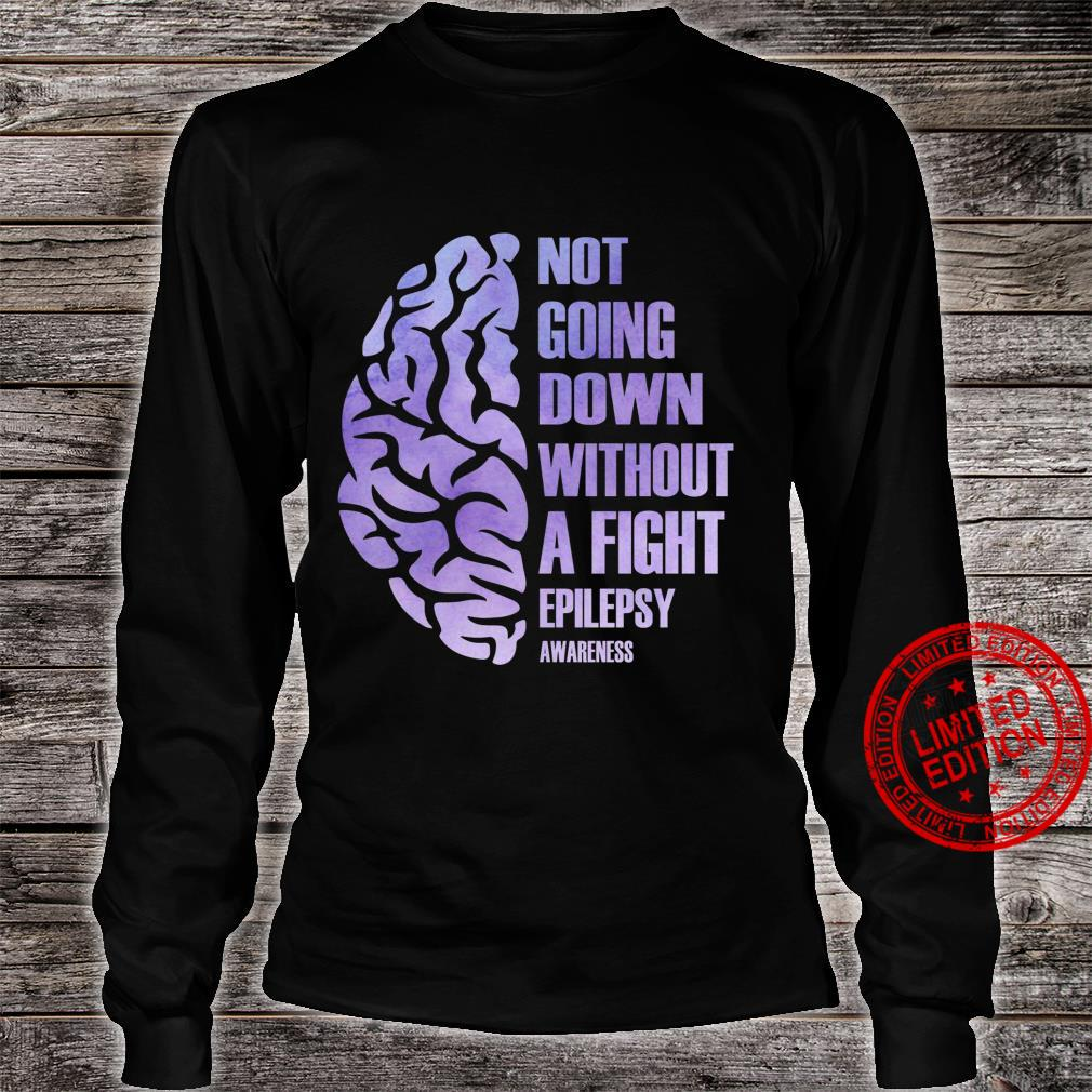 Not Going Down Without A Fight Epilepsy Shirt long sleeved