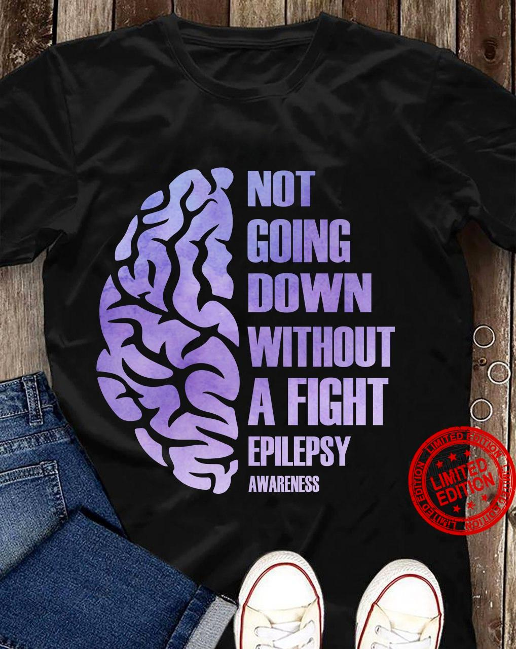 Not Going Down Without A Fight Epilepsy Shirt
