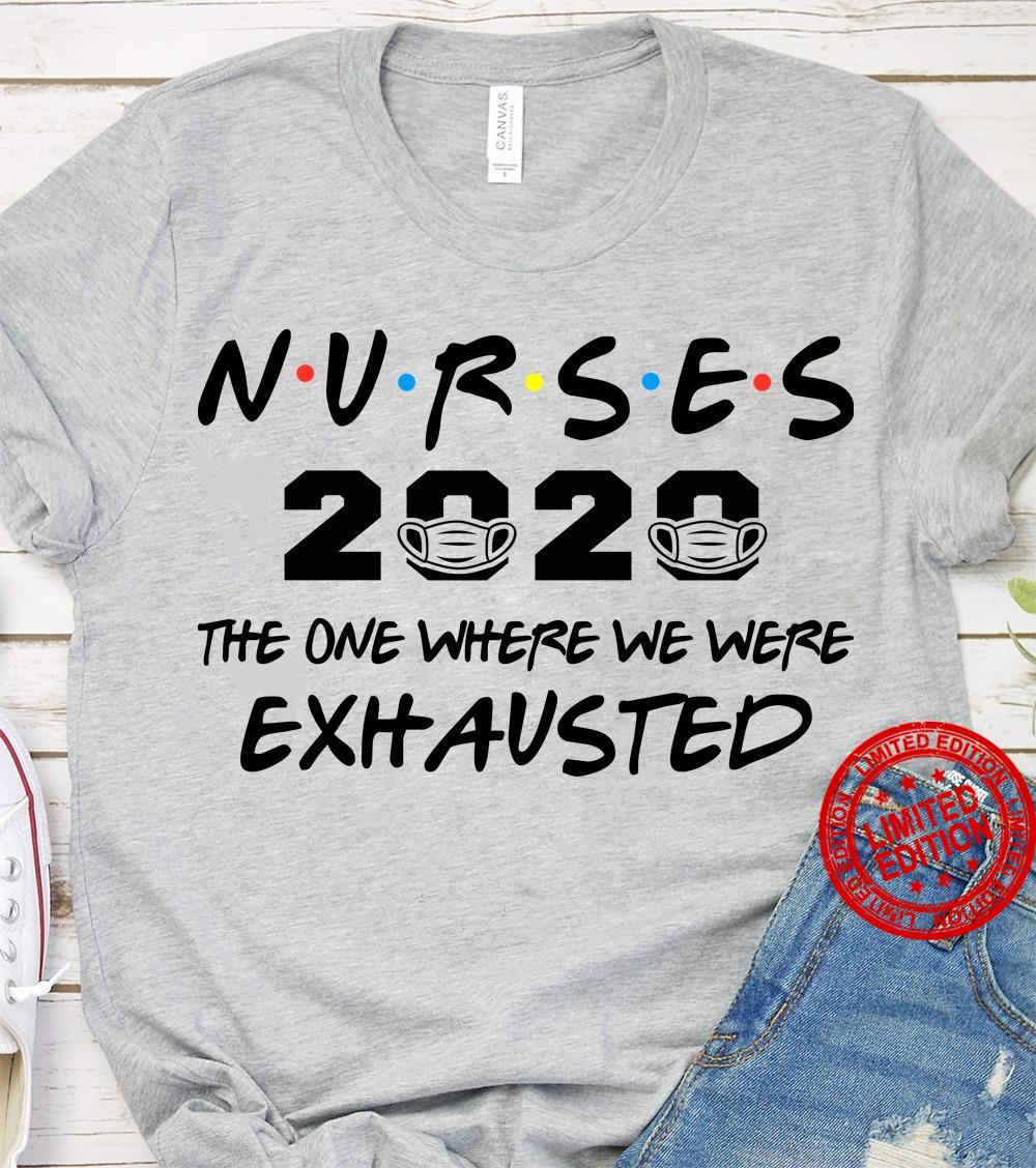 Nurses 2029 The One Where We Were Exhausted Shirt