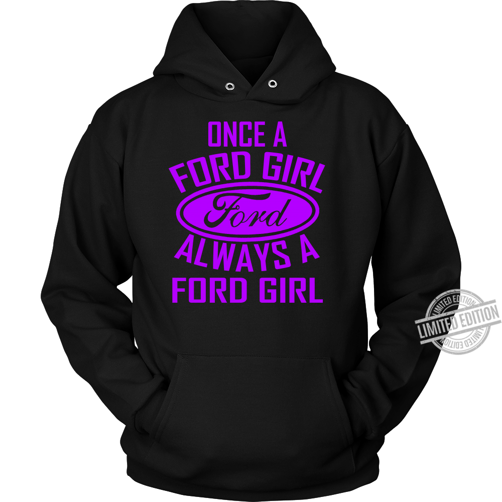 Once A Ford Girl Ford Always A Ford Girl Shirt