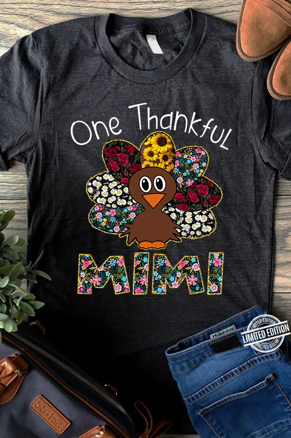 One Thankful Mimi Turkey Thanksgiving Shirt