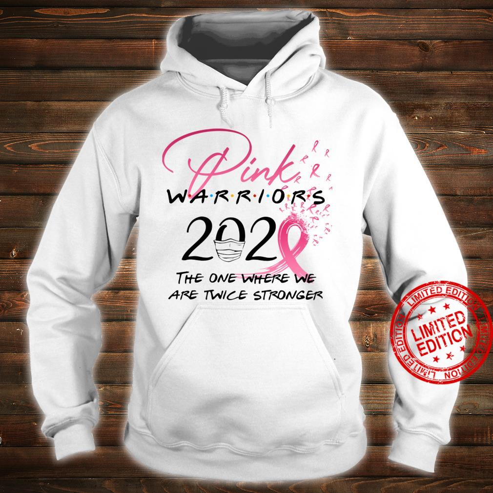 Pink Warriors 2020 The One Where We Are Twice Stronger Shirt hoodie