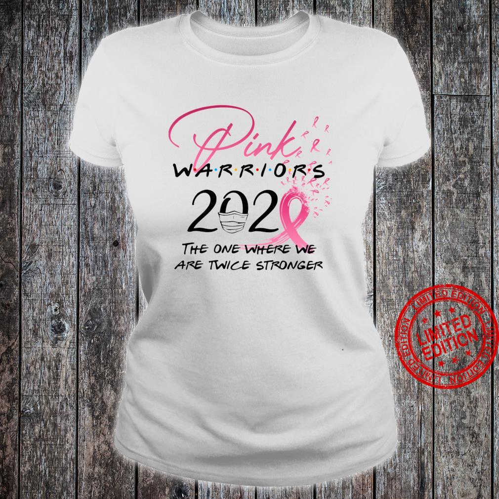 Pink Warriors 2020 The One Where We Are Twice Stronger Shirt ladies tee
