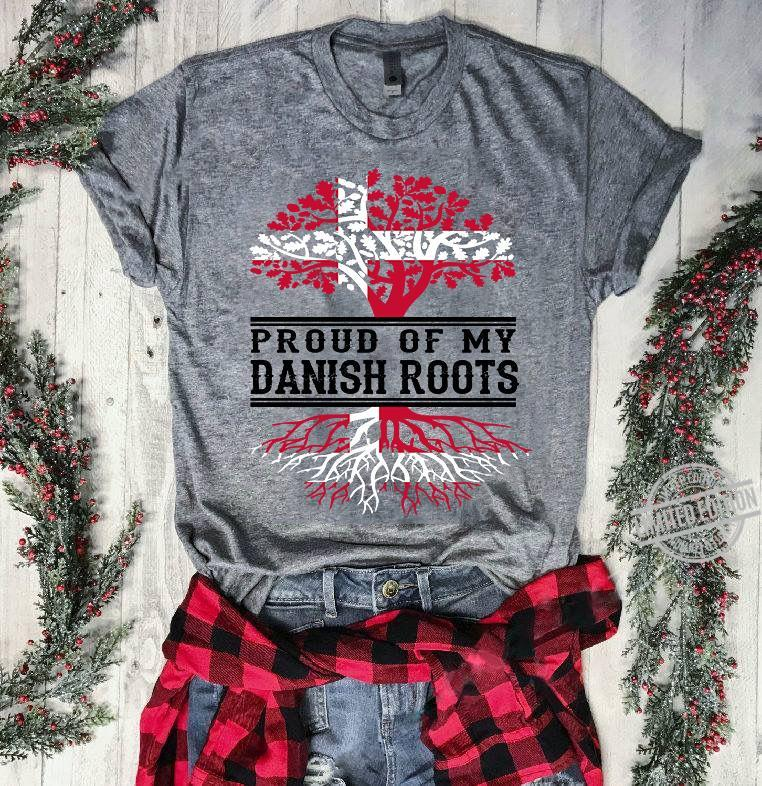 Proud Of My Danish Roots Shirt