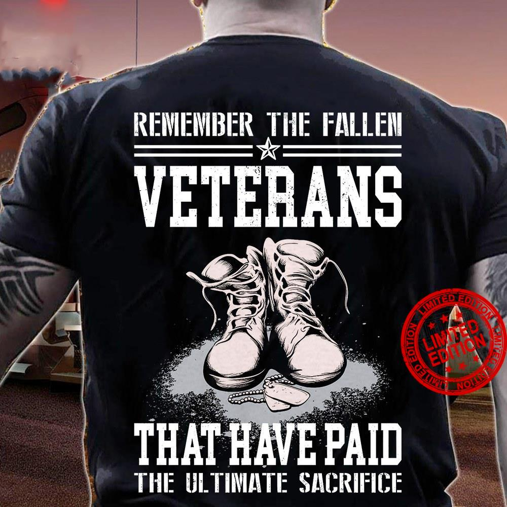 Remember The Fallen Veteran That Have Paid The Ultimate Sacrifice Shirt
