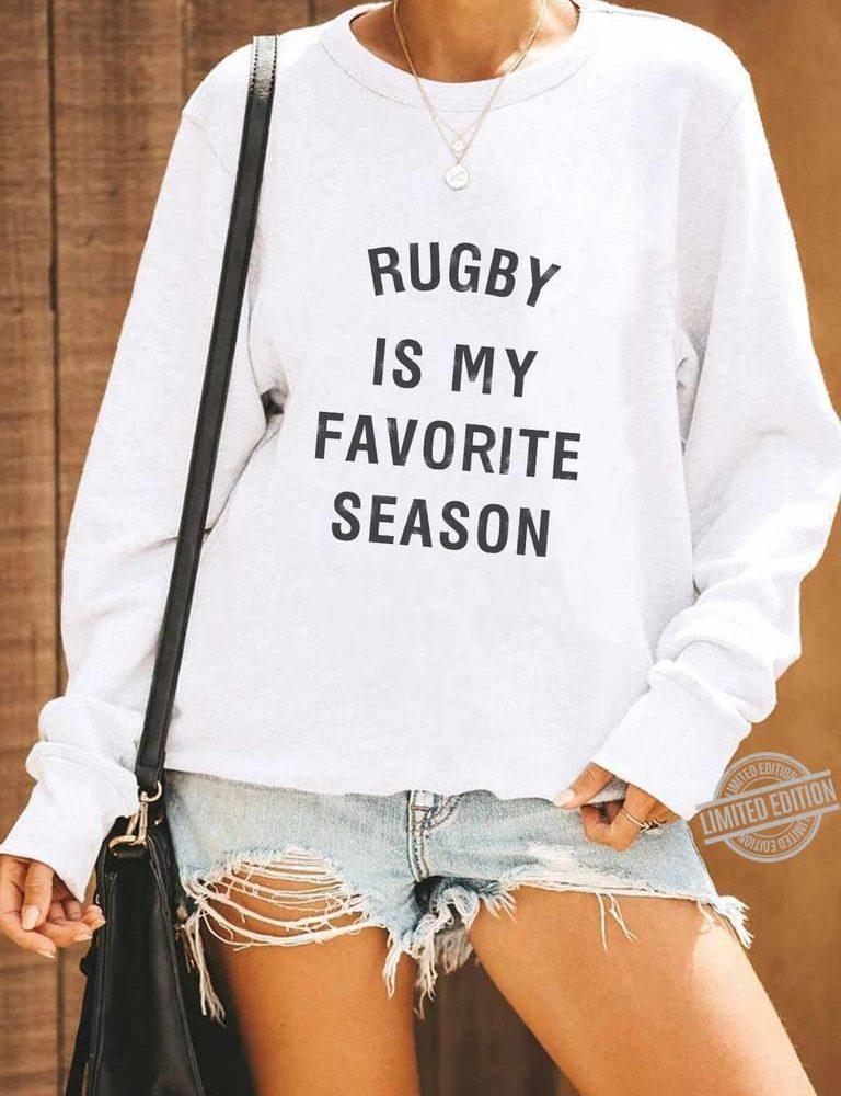 Rugby Is My Favorite Season Shirt