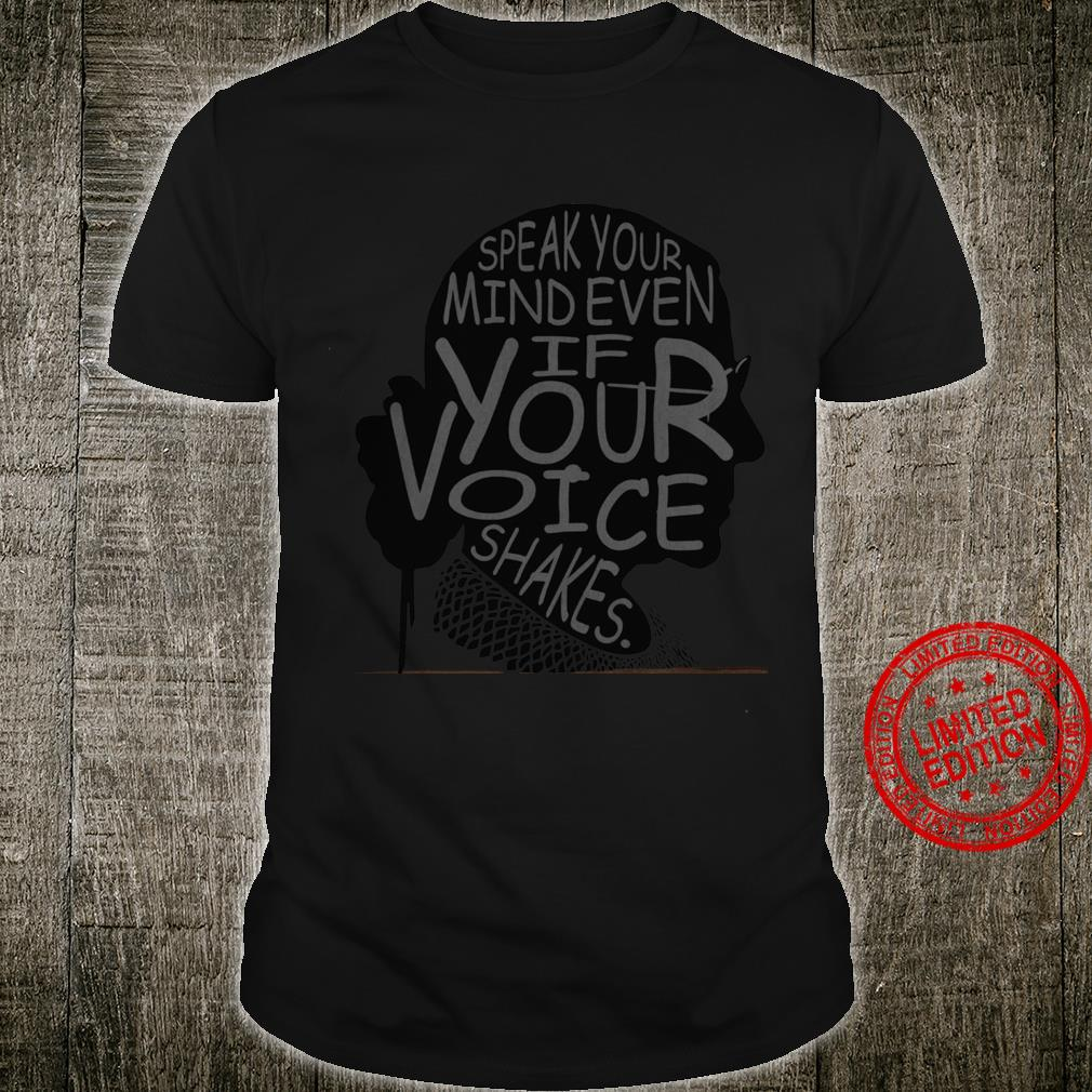 Ruth Bader Ginsburg Speak Your Mind Even If Your Voice Shakes Shirt unisex