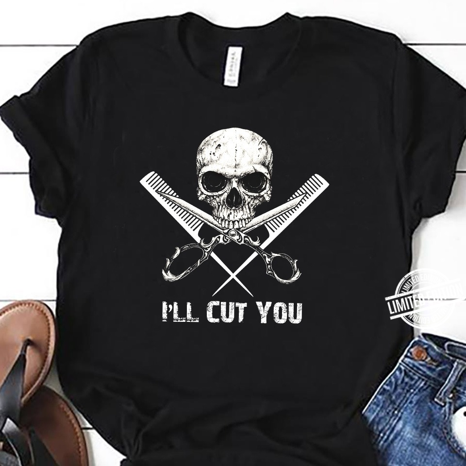 Skull I'll Cut You Shirt