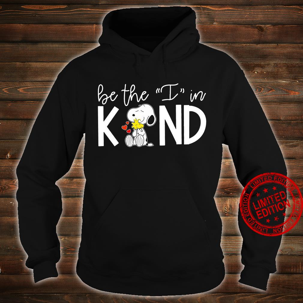 Snoopy Be The I In Kind Shirt hoodie