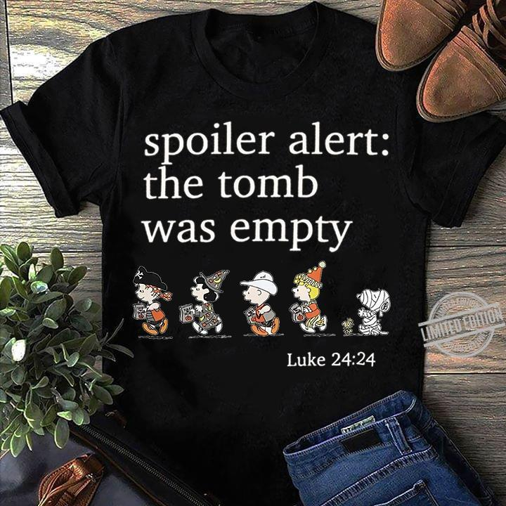 Spoiler Alert The Tomb Was Empty Snoopy And Friends Shirt