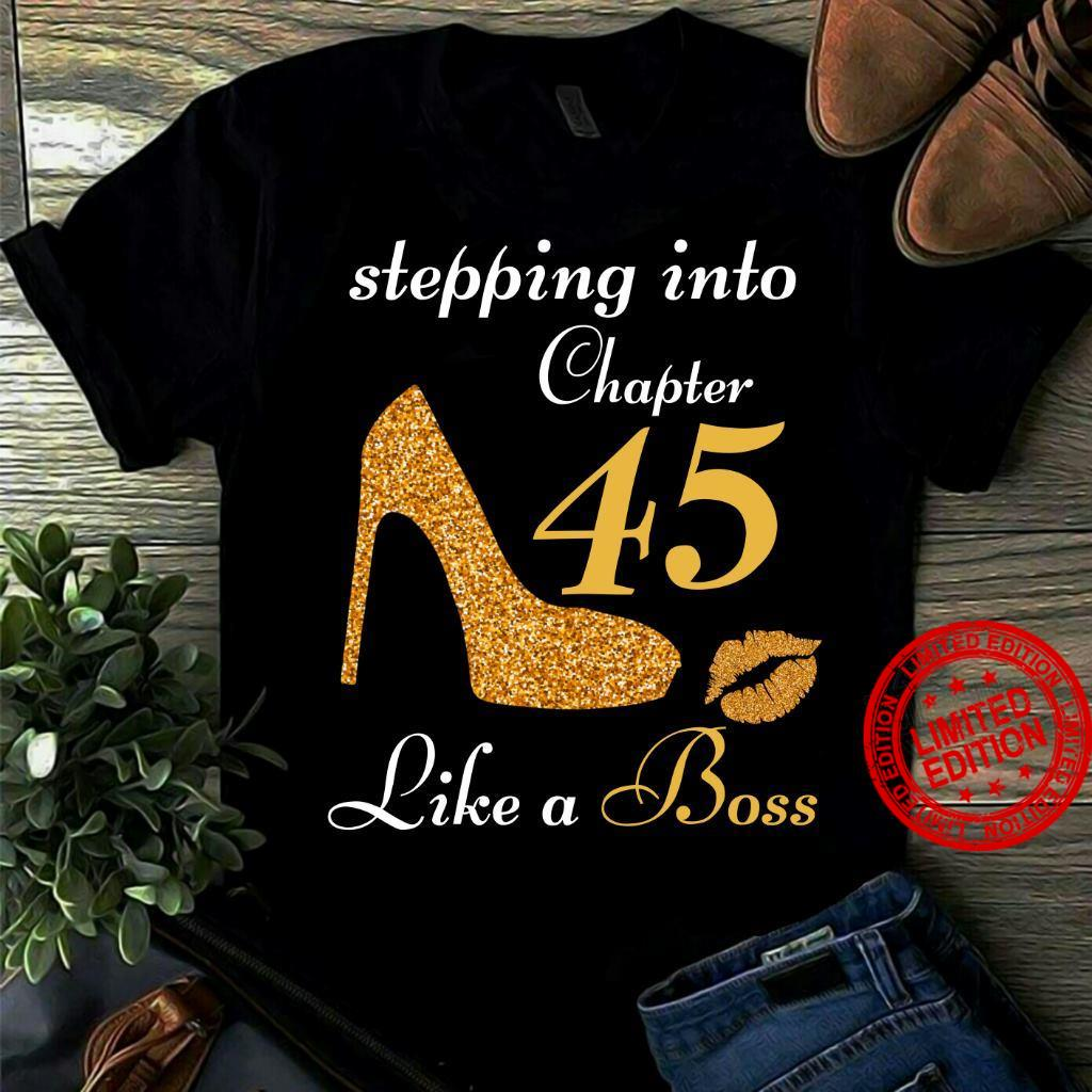 Stepping Into Chapter 45 Like A Boss Shirt