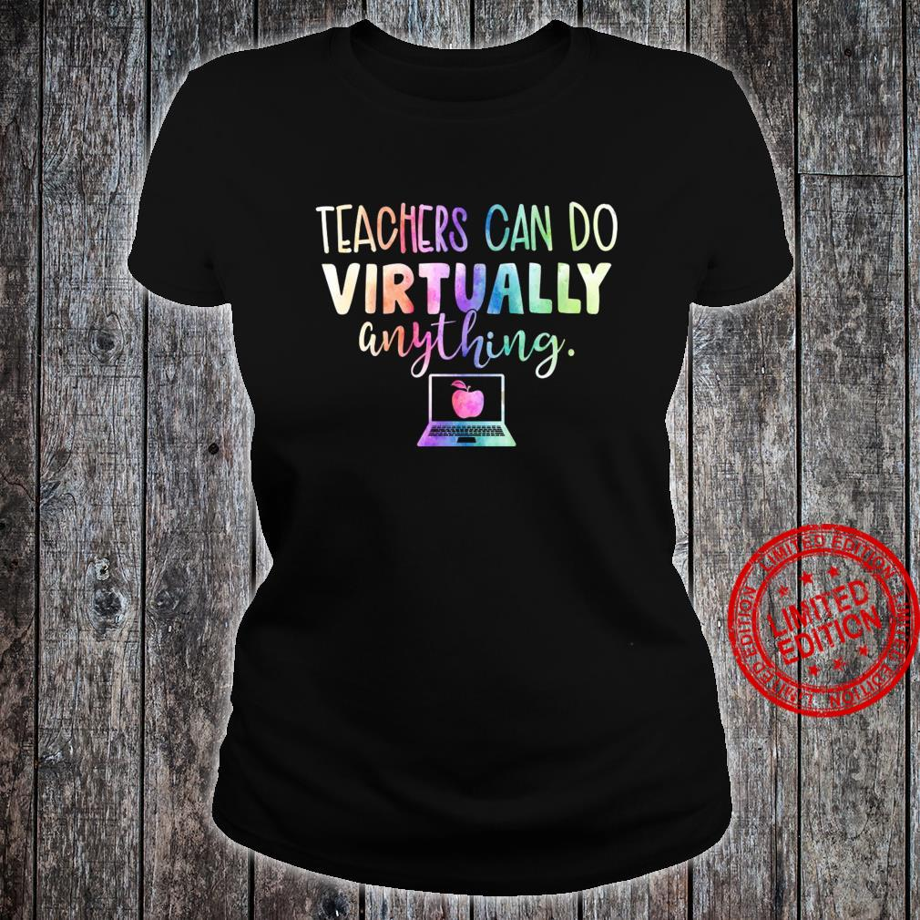 Teachers Can Do Virtually Anything Shirt ladies tee