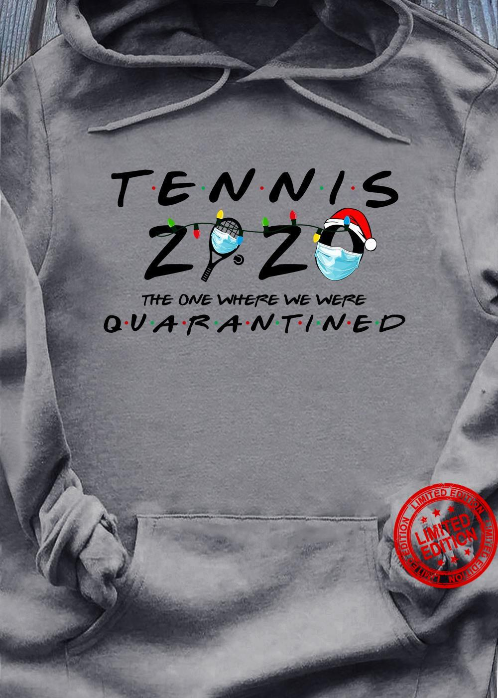 Tennis 2020 The One Where We Were Quarantined Shirt