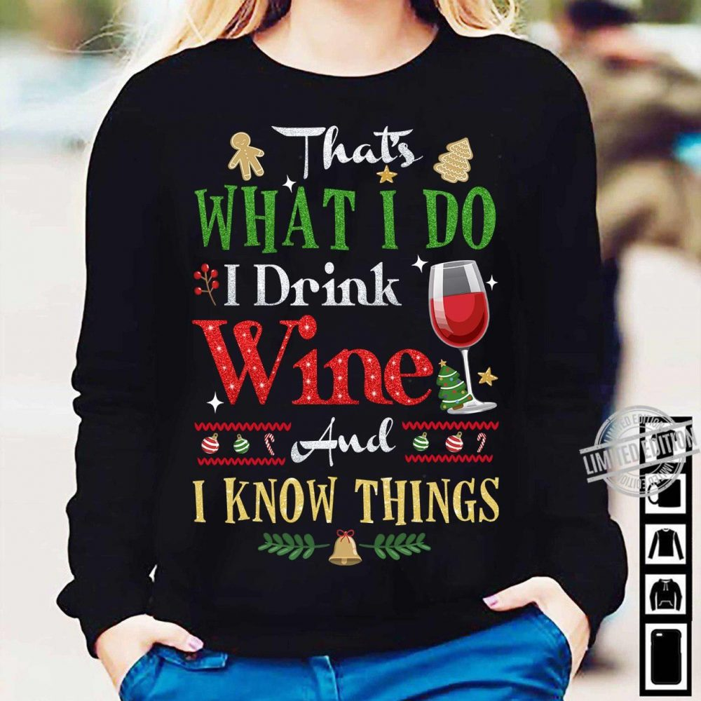 That's What I Do I Drink Wine And I Know Things Shirt