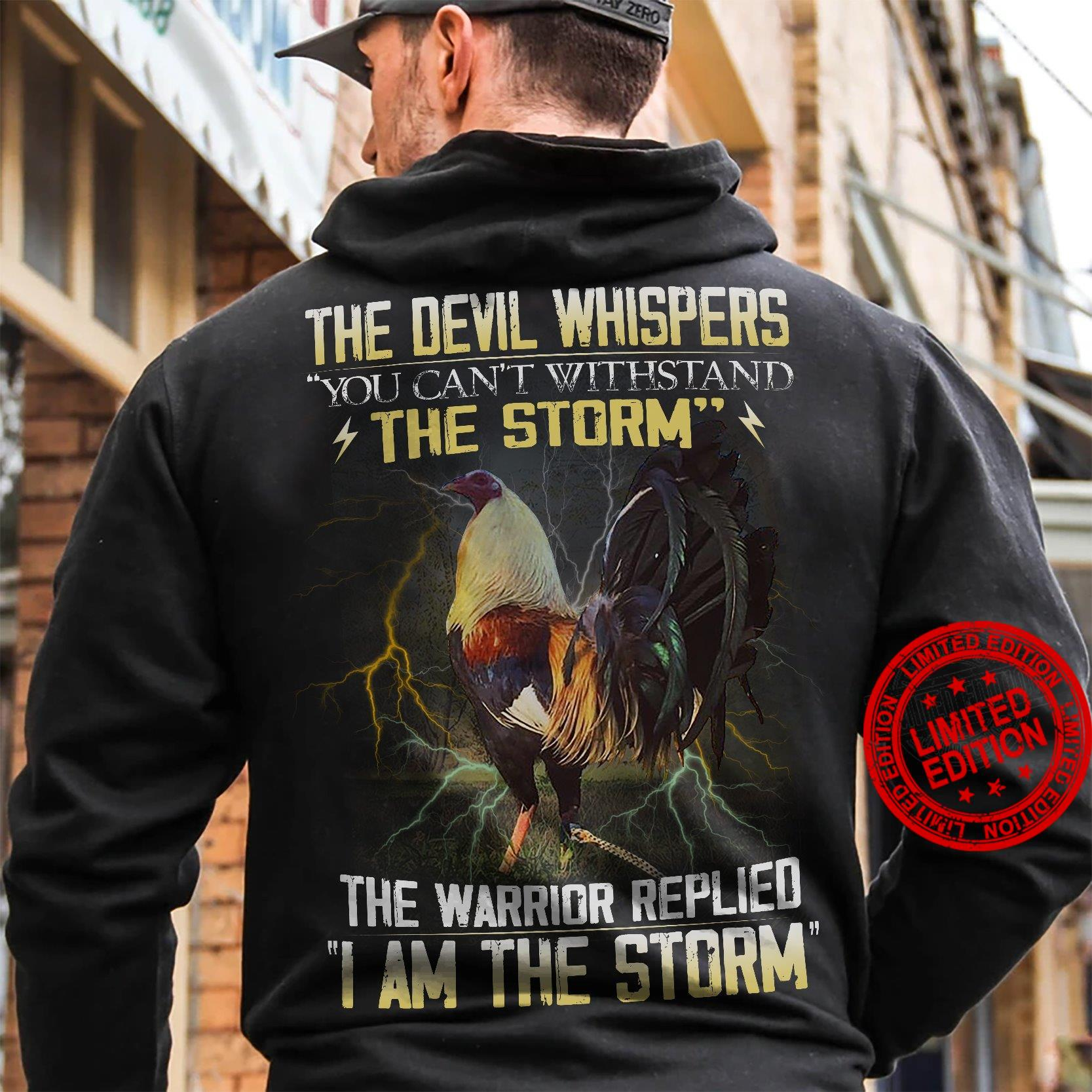 The Devil Whispers You Can't Withstand The Storm The Warrior Replied I Am The Storm Shirt