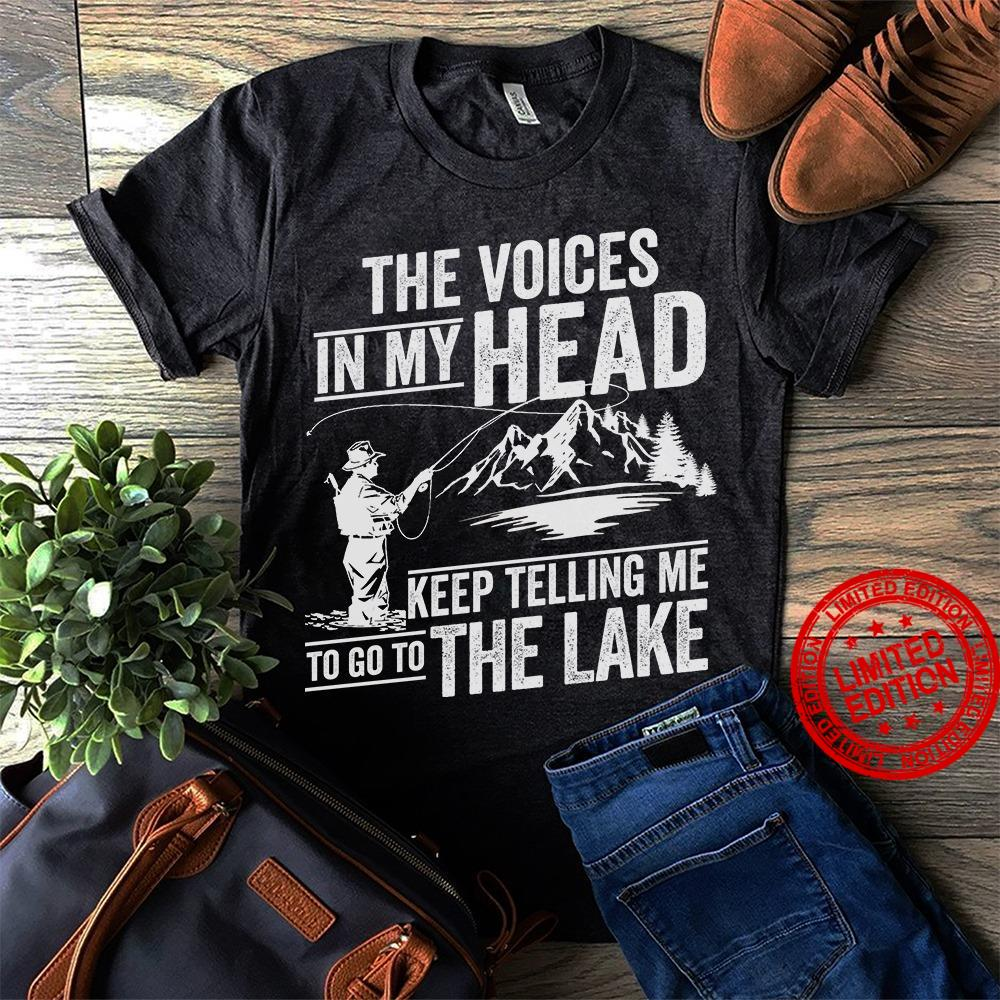 The Voices In My Head Keep Telling Me To Go To The Lake Shirt