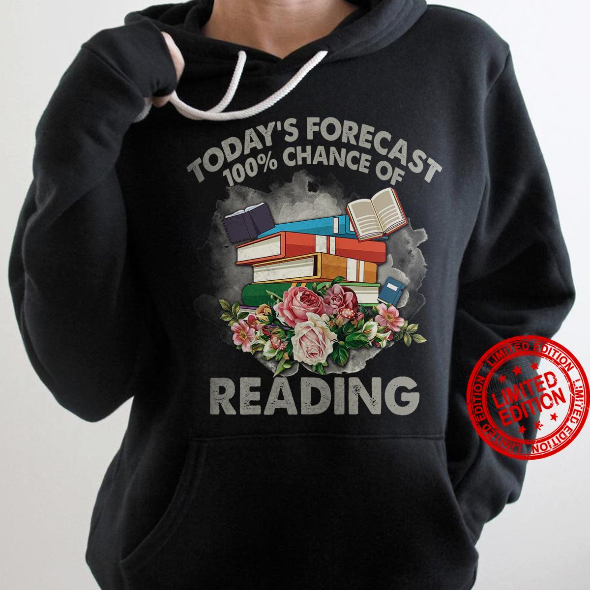 Today's Forecast 100% Chance Of Reading Shirt