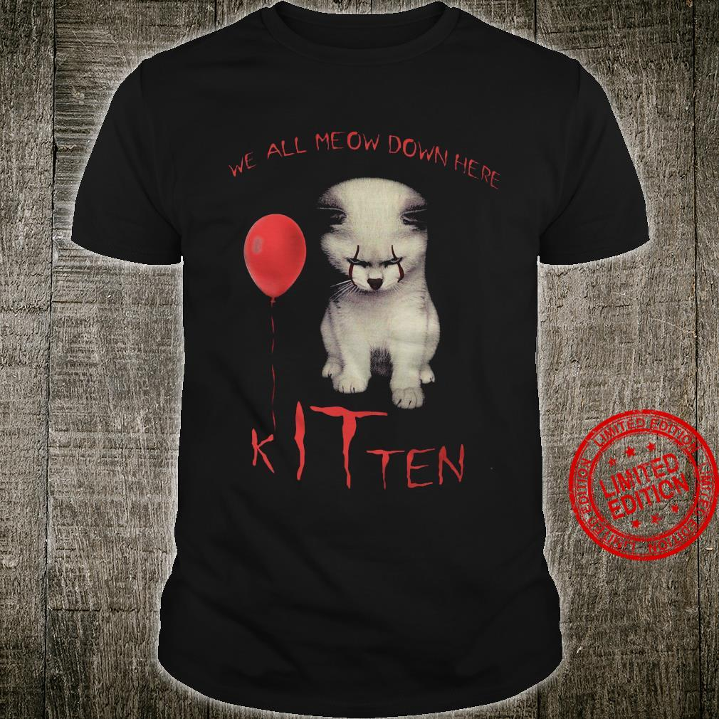 We All Meow Down Here Kitten Shirt unisex