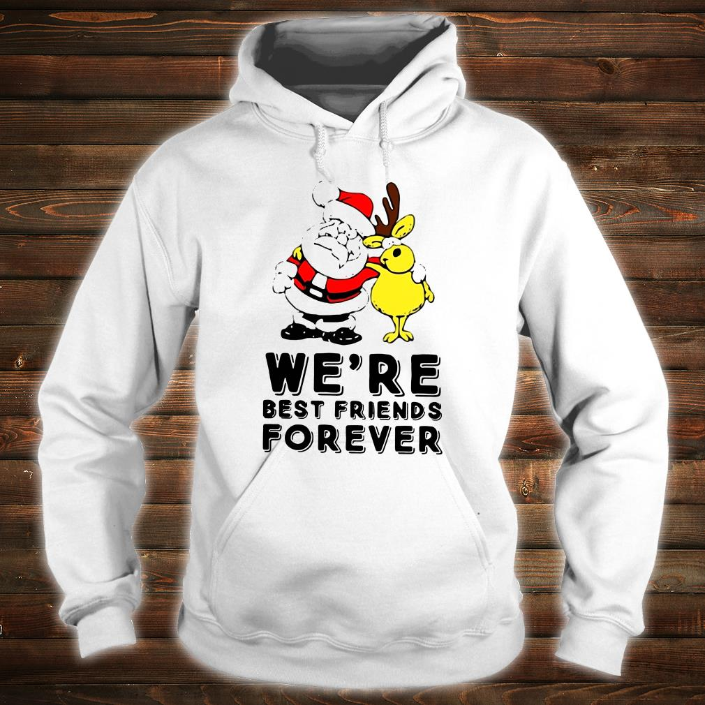 We're best friends forever shirt hoodie