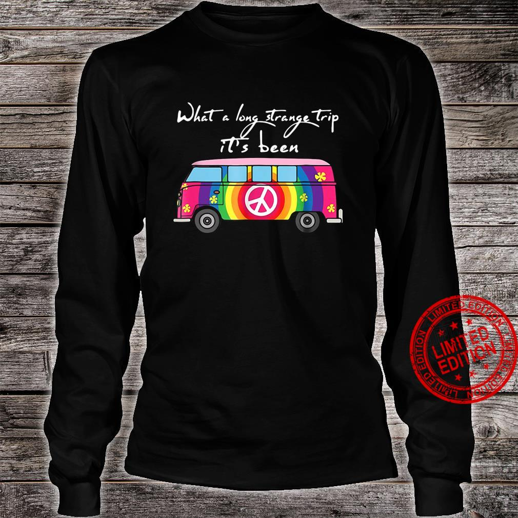 What A Long Strange Trip It's Been Shirt long sleeved