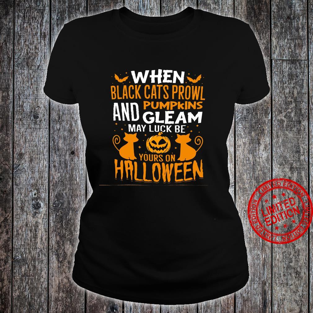 When Black Cats Prowl Pumpkins And Gleam May Luck Be Yours On Halloween Shirt ladies tee