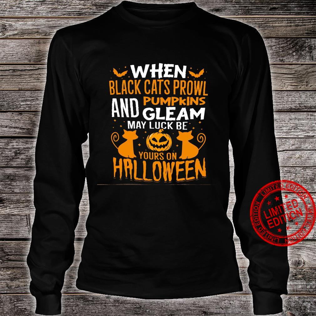 When Black Cats Prowl Pumpkins And Gleam May Luck Be Yours On Halloween Shirt long sleeved